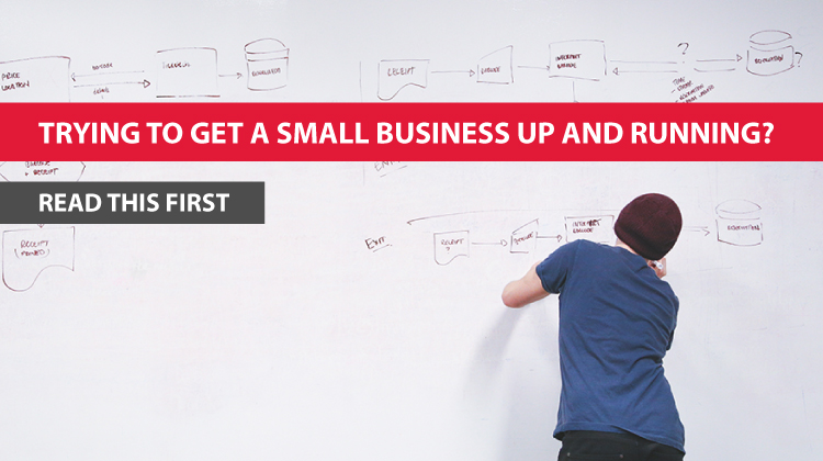 Trying to Get a Small Business Up and Running? Read This First.