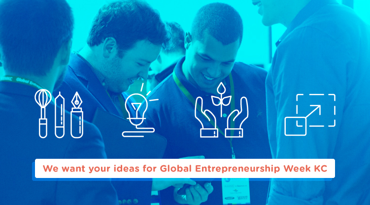 Global Entrepreneurship Week Kansas City Seeks Ideas for Sessions