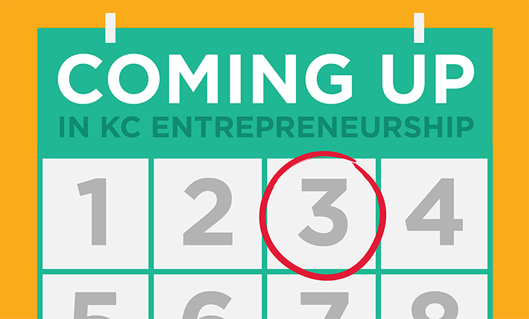 Coming up in Kansas City Entrepreneurship
