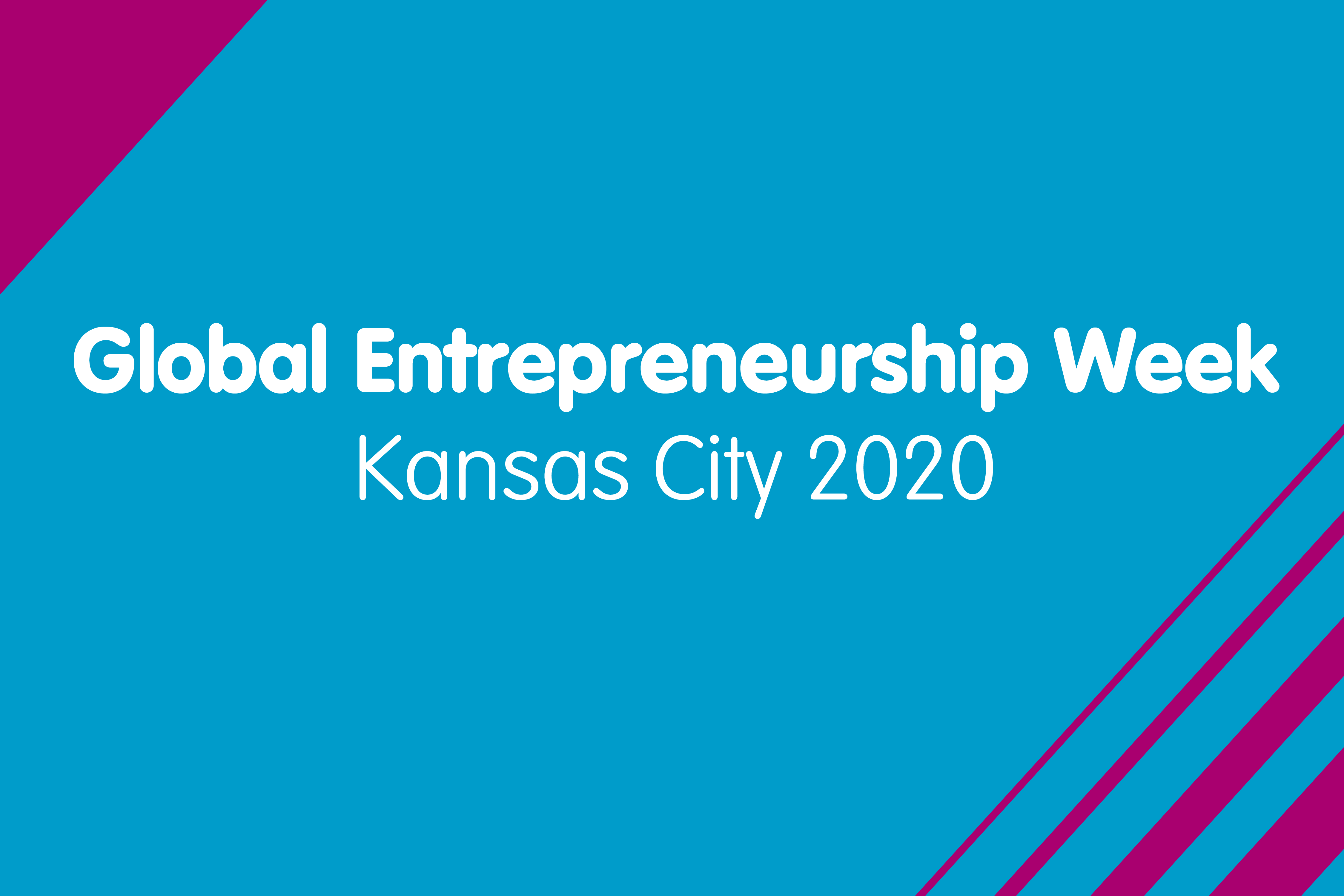Global Entrepreneurship Week - Kansas City 2020: How to Attend